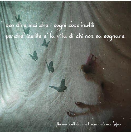Nero come la notte dolce come l'amore caldo come l'inferno: non dire mai che i sogni sono inutili, perchè inutile è la vita di chi non sa sognare.. (cit.)