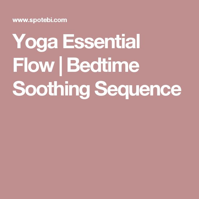 Yoga Essential Flow | Bedtime Soothing Sequence