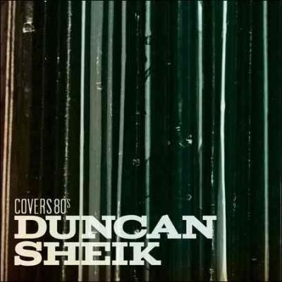 Duncan Sheik - Covers 80's, Silver