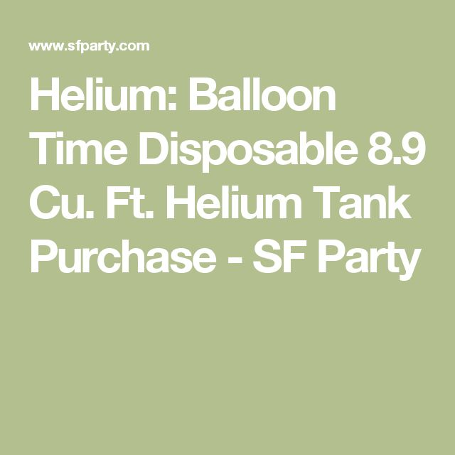Helium: Balloon Time Disposable 8.9 Cu. Ft. Helium Tank Purchase - SF Party