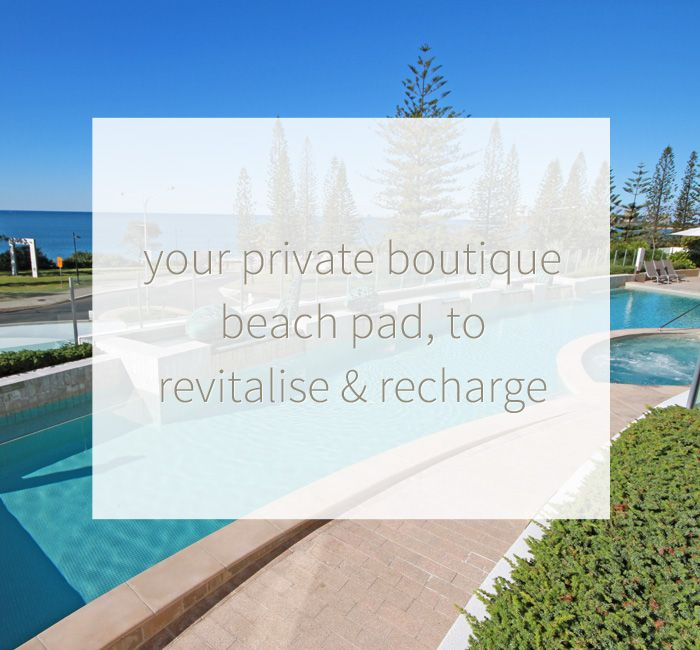 Oceans Mooloolaba: Your private boutique beach page, to revitalise and recharge