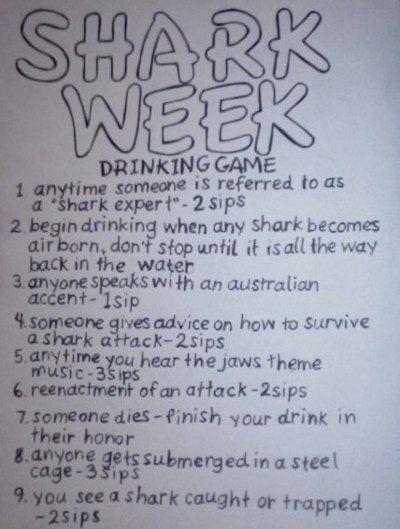 shark week: Idea, Drinks Games, Funny, Plays, Things, Challenges Accepted, Sharks Week, Drinking Game, Week Drinks