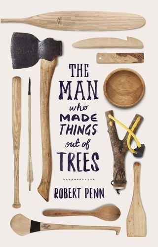 THE MAN WHO MADE THINGS OUT OF TREE by Robert Penn // Robert Penn cut down an ash tree to see how many things could be made from it. The book chronicles how the urge to understand and appreciate trees still runs through us all like grain through wood. #SeasonsReadings