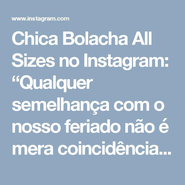 """Chica Bolacha All Sizes no Instagram: """"Qualquer semelhança com o nosso feriado não é mera coincidência, né non?  Créditos da ilustração: Nath Araujo"""""""