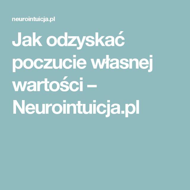 Jak odzyskać poczucie własnej wartości – Neurointuicja.pl