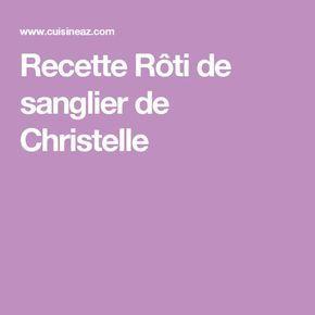 Recette Rôti de sanglier de Christelle
