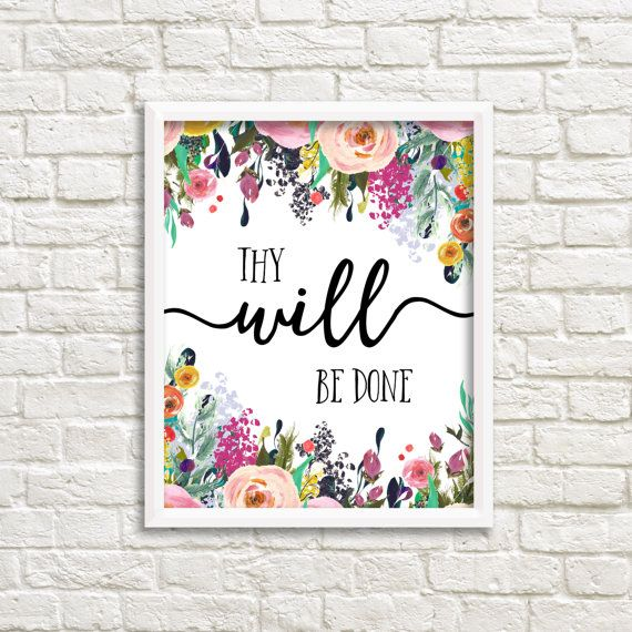 God, Thy Will Be Done Matthew 6:10 Christian Inspirational Printable 8x10 Wall Art Calligraphy Bible Verse Scripture Print Watercolor Flowers Lords Prayer Our Father