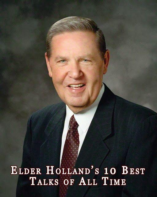 Elder Holland's 10 Best Talks of All Time