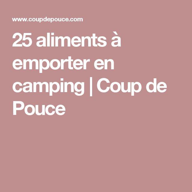 25 aliments à emporter en camping   Coup de Pouce