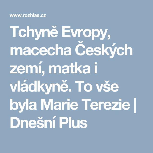 Tchyně Evropy, macecha Českých zemí, matka i vládkyně. To vše byla Marie Terezie | Dnešní Plus