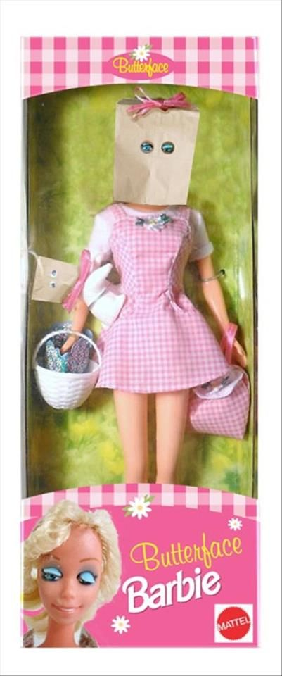 Butterface Barbie O.o - politically incorrect I know...but omg that's hysterical!