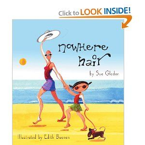 Nowhere Hair: Explains cancer and chemo to your kids (children): Sue Glader, Edith Buenen: 9780984359103: Amazon.com: Books