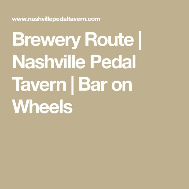 Brewery Route | Nashville Pedal Tavern | Bar on Wheels