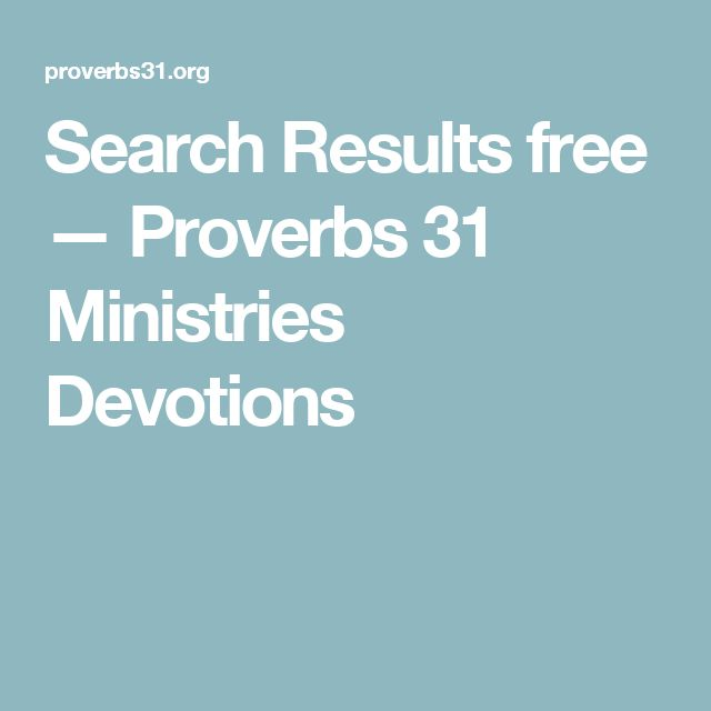 Search Results    free — Proverbs 31 Ministries Devotions