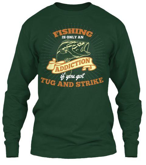 FISHING ADDICTION - TUG AND STRIKE | Teespring