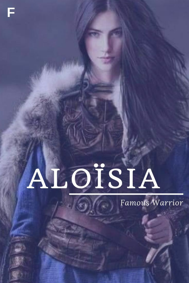Aloisia Meaning Famous Warrior German Names A Baby Girl Names A Baby Names Female Names Whimsical Baby Traditional Names Feminine Names Unique Baby Names