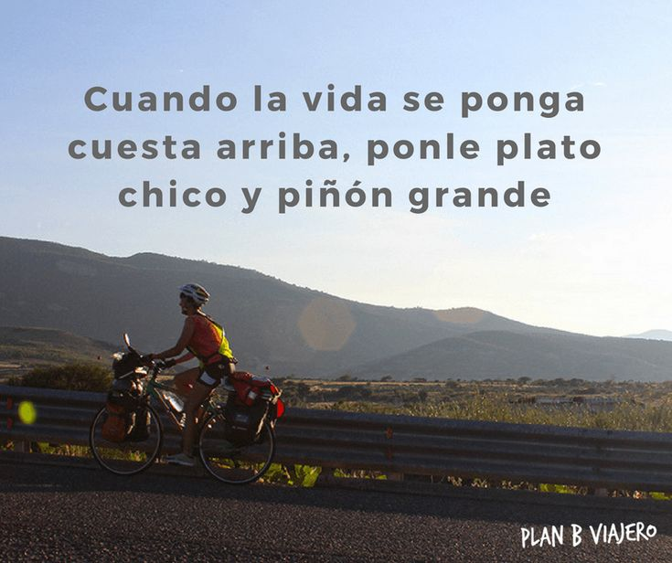 """Frases sobre la bicicleta. """" Cuando la vida se ponga cuesta arriba, ponle plato chico y piñón grande"""" #quotes #bicicleta"""