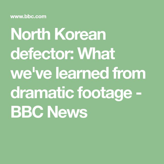 North Korean defector: What we've learned from dramatic footage - BBC News
