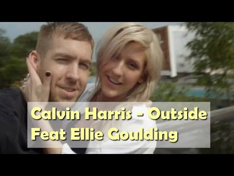 alvin Harris Outside [Feat Ellie Goulding] [[Lyrics Video]]