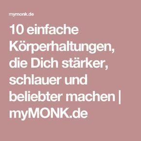 10 einfache Körperhaltungen, die Dich stärker, schlauer und beliebter machen | myMONK.de
