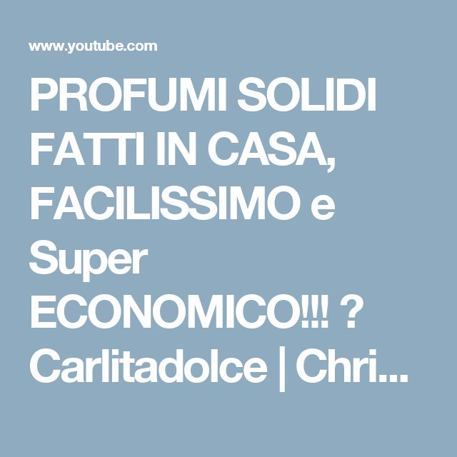 PROFUMI SOLIDI FATTI IN CASA, FACILISSIMO e Super ECONOMICO!!! ☆ Carlitadolce | Christmas Gif Idea - YouTube