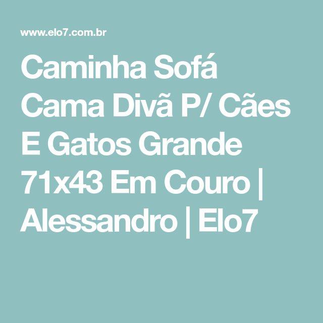 Caminha Sofá Cama Divã P/ Cães E Gatos Grande 71x43 Em Couro | Alessandro | Elo7