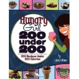 Hungry Girl: 200 Under 200: 200 Recipes Under 200 Calories (Paperback)By Lisa Lillien
