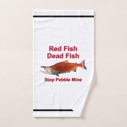 After Salmon - Stop Pebble Mine Hand Towel - home decor design art diy cyo custom