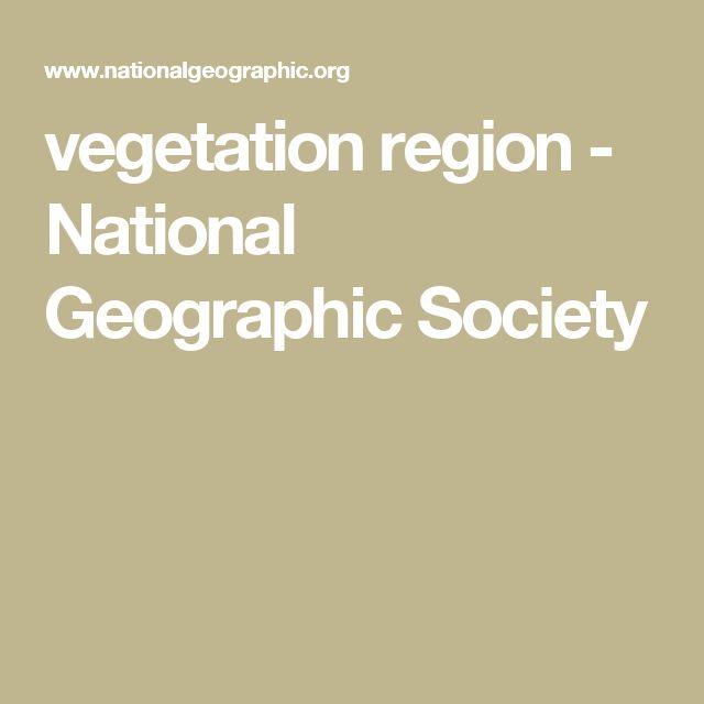 vegetation region  - National Geographic Society