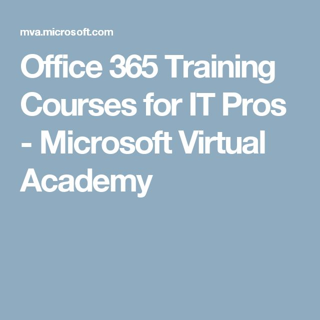 Office 365 Training Courses for IT Pros - Microsoft Virtual Academy