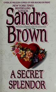 Cover of: A secret splendor by Sandra Brown