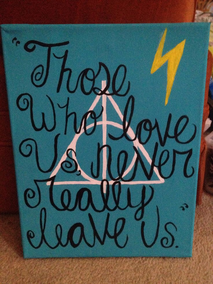 """Those who love us never really leave us."" Harry potter canvas painting. Deathly hallows."