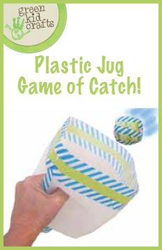 This activity is a great way to turn your trash into treasure.  It's also a fun game to play outside! http://www.greenkidcrafts.com/plastic-jug-game-of-catch/