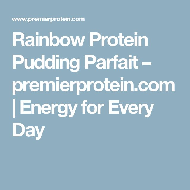 Rainbow Protein Pudding Parfait – premierprotein.com | Energy for Every Day