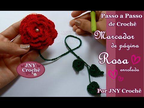 Passo a Passo de Crochê Marcador de Página Rosa enrolada por JNY Crochê - YouTube