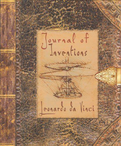 Journal of Inventions: Leonardo da Vinci by Jaspre Bark, http://www.amazon.com/dp/1592239080/ref=cm_sw_r_pi_dp_8b2csb17R0M7C