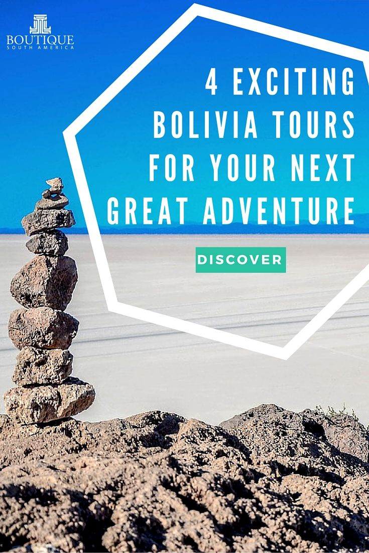 Discover 4 Exciting Bolivia tours for your next great adventure: http://www.boutiquesouthamerica.com.au/blog/4-exciting-bolivia-tours-for-your-next-great-adventure/