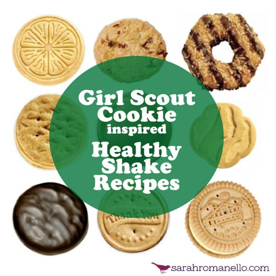 Girl Scout Cookie Inspired Healthy Shake Recipes Shakeology, Samoas, Thin Mints, Peanut Butter Patties, Lemonades, Dulce de Leche http://www.sarahromanello.com