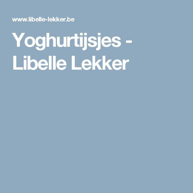 Yoghurtijsjes - Libelle Lekker