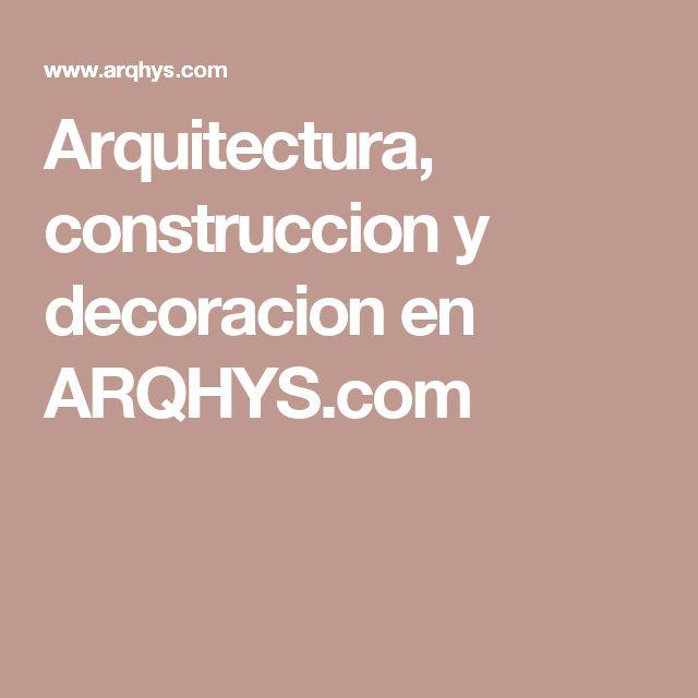 Arquitectura, construccion y decoracion en ARQHYS.com