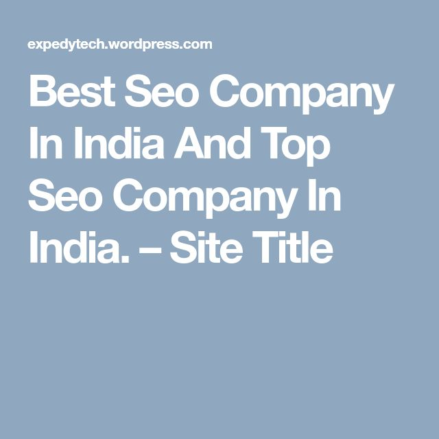 Best Seo Company In India And Top Seo Company In India. – Site Title