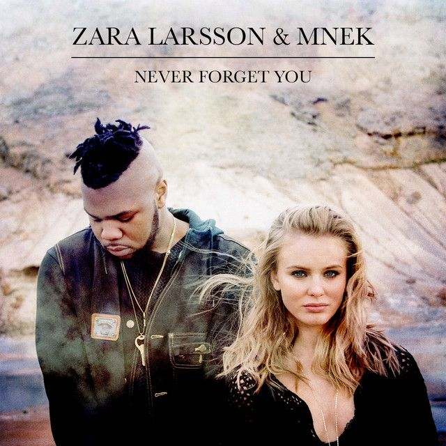 """Never Forget You"" by Zara Larsson MNEK added to New Music Friday playlist on Spotify"