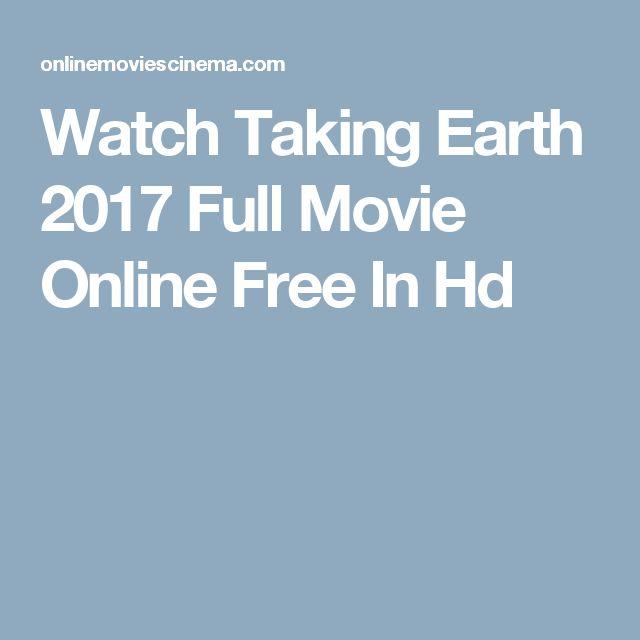 Watch Taking Earth 2017 Full Movie Online Free In Hd