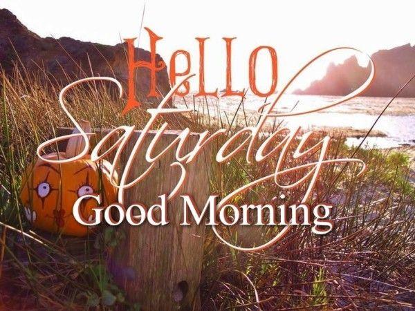 Hello Saturday  Good Morning-wm350