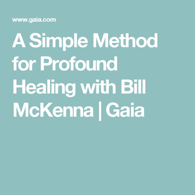 A Simple Method for Profound Healing with Bill McKenna | Gaia