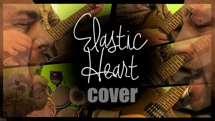 Elastic Heart cover song (Sia)