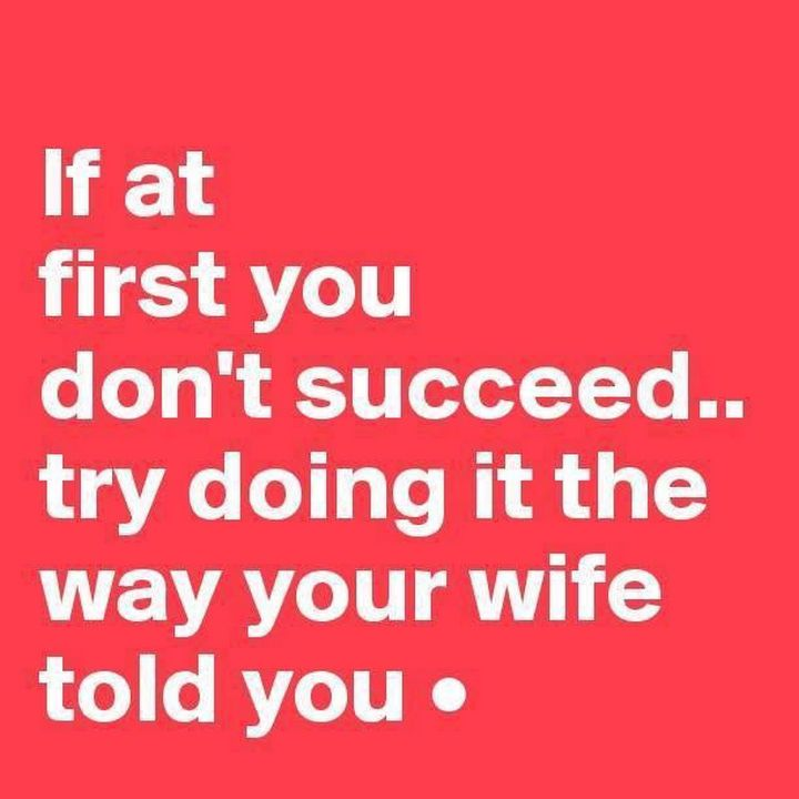 10 Funny Marriage Quotes - Happy wife, happy life.