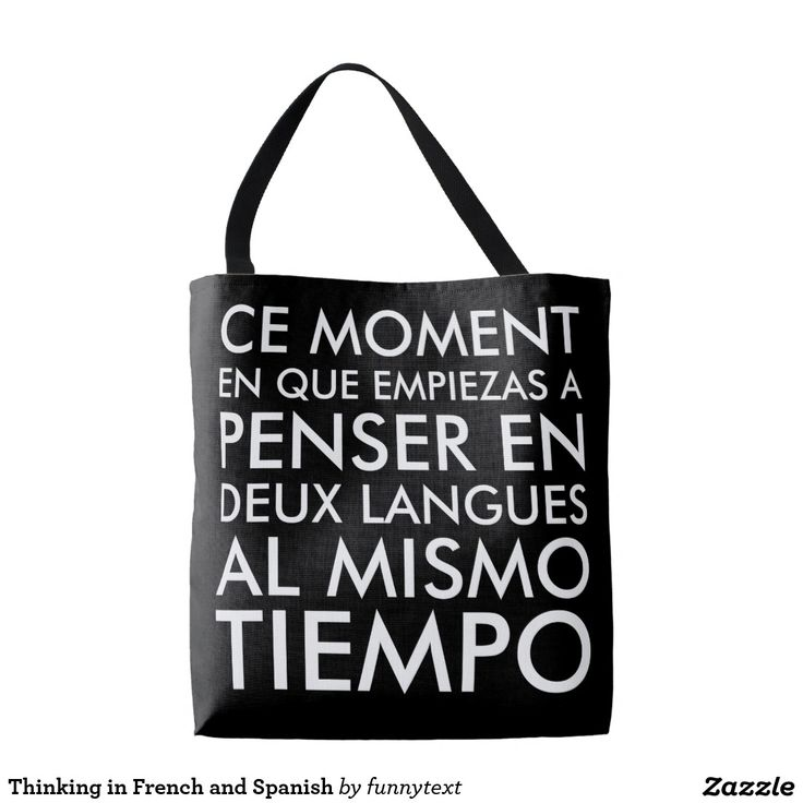Thinking in French and Spanish Tote Bags. Ce moment en que empiezas a penser en deux langues al mismo tiempo. Funny French and English language. Bilingual typography in white text. That moment when you start thinking in two languages at the same time. En Espagnole et Français.