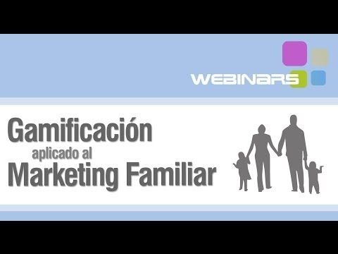 Gamification aplicado al marketing familiar: Webinar - YouTube