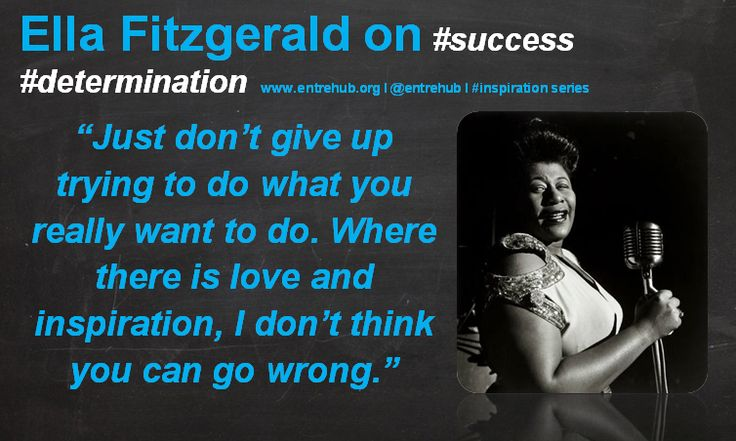"""Just don't give up trying to do what you really want to do. Where there is love and inspiration I don't think you can go wrong."" #ellafitzgerald inspiring #women and #girls into #business by celebrating the International Women's Day theme of #makeithappen. For #news #stories and #inspiration come on over to www.entrehub.org #entrepreneur #entrehub #smallbusiness #news #startup"